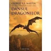 Dansul Dragonilor. Saga Cantec de gheata si foc - George R.R. Martin - PRECOMANDA