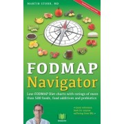 The Fodmap Navigator: Low-Fodmap Diet Charts with Ratings of More Than 500 Foods, Food Additives and Prebiotics