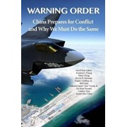 Warning Order: China Prepares for Conflict, and Why We Must Do the Same, Paperback/Fred Fleitz