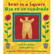 Bear in a Square/Oso En Un Cuadrado, Paperback/Stella Blackstone