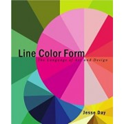 Line Color Form: The Language of Art and Design, Paperback/Jesse Day