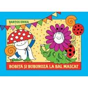 BOBITA SI BUBURUZA LA BAL MASCAT - EDITURA CASA (ED-143308)