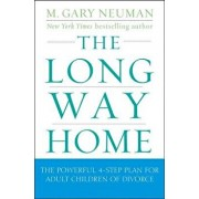 The Long Way Home: The Powerful 4-Step Plan for Adult Children of Divorce, Paperback/M. Gary Neuman