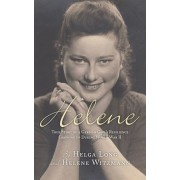 Helene: True Story of a German Girl's Resilience Growing Up During World War II, Paperback/Helga Long