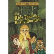 The Ride That Was Really Haunted, Paperback/Steve Brezenoff