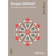 Terapia Gestalt. 100 de teme si tehnici fundamentale/Dave Mann
