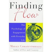 Finding Flow: The Psychology of Engagement with Everyday Life, Paperback