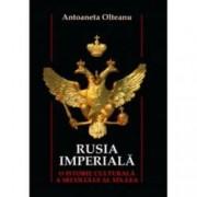 Rusia imperiala o istorie culturala a secolului al XIX-lea