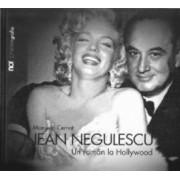 Jean Negulescu. un roman la Hollywood - Manuela Cernat