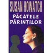 Pacatele parintilor - Susan Howatch