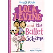 Lola Levine and the Ballet Scheme, Paperback