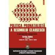 O perspectiva comparativa. Politica pronatalista a regimului Ceausescu. Vol. 1