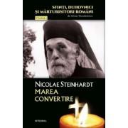 Nicolae Steinhardt. Marea convertire