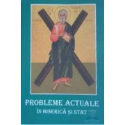 Probleme actuale in biserica si stat
