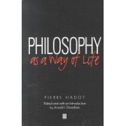 Philosophy as a Way of Life - Spiritual Exercises from Socrates to Foucault (Hadot Pierre)(Paperback) (9780631180333)