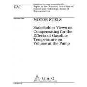 Motor Fuels: Stakeholder Views on Compensating for the Effects of Gasoline Temperature on Volume at the Pump