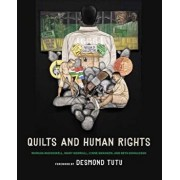 Quilts and Human Rights, Paperback/Desmond & Leah Tutu Legacy Foundation Np