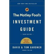 The Motley Fool Investment Guide: Third Edition: How the Fools Beat Wall Street's Wise Men and How You Can Too