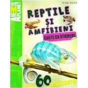 Reptile si amfibieni - Carte cu stickere. Animal Planet