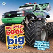 My Little Book of Big Trucks: Packed Full of Cool Photos and Fascinating Facts!, Hardcover
