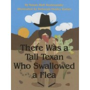 There Was a Tall Texan Who Swallowed a Flea, Hardcover