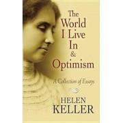 The World I Live in and Optimism: A Collection of Essays, Paperback