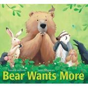 Bear Wants More, Hardcover/Karma Wilson