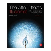 After Effects Illusionist - All the Effects in One Complete Guide (Perkins Chad)(Paperback) (9780240818986)