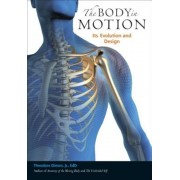 The Body in Motion: Its Evolution and Design, Paperback
