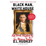 Black Man, White House: An Oral History of the Obama Years, Paperback