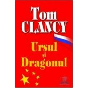 Ursul si dragonul - Tom Clancy