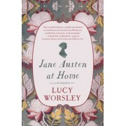Jane Austen at Home: A Biography, Hardcover