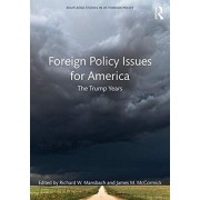Foreign Policy Issues for America. The Trump Years, Paperback/***