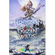 Horizon Zero Dawn Game Guide: Complete Edition Including the Frozen Wilds Expansion, Paperback/Mark Davis