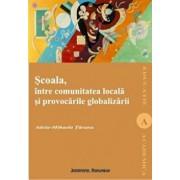 Scoala intre comunitatea locala si globalizare/Adela-Mihaela Taranu