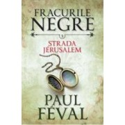 Fracurile Negre Vol. 3 Strada Jerusalem - Paul Feval