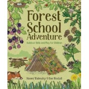 Forest School Adventure: Outdoor Skills and Play for Childre, Paperback