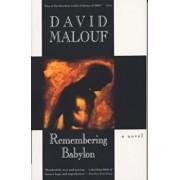 Remembering Babylon, Paperback/David Malouf