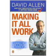 Making It All Work: Winning at the Game of Work and the Business of Life, Paperback