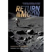 Return to the Moon: Exploration, Enterprise, and Energy in the Human Settlement of Space, Hardcover/Harrison Schmitt