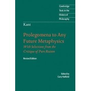 Immanuel Kant: Prolegomena to Any Future Metaphysics: That Will Be Able to Come Forward as Science: With Selections from the Critique of Pure Reason, Paperback/Immanuel Kant
