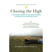Chasing the High: A Firsthand Account of One Young Person's Experience with Substance Abuse, Paperback/Kyle Keegan