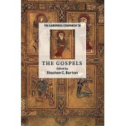 The Cambridge Companion to the Gospels by Stephen C. Barton