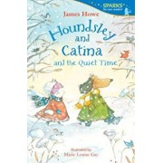 Houndsley and Catina and the Quiet Time, Paperback/James Howe