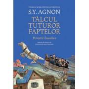 Talcul tuturor faptelor. Povestiri hasidice/Shmuel Yosef Agnon