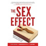 The Sex Effect: Baring Our Complicated Relationship with Sex, Hardcover