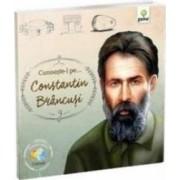 Cunoaste-l pe... Constantin Brancusi