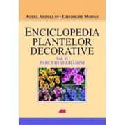 Parcuri si gradini, Enciclopedia plantelor decorative, Vol. 2/Aurel Ardelean, Gheorghe Mohan