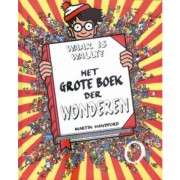 Waar is Wally: Waar is Wally - Het grote boek der wonderen - Martin Handford