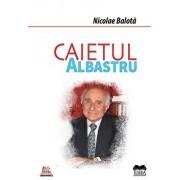 Caietul albastru/Nicolae Balota